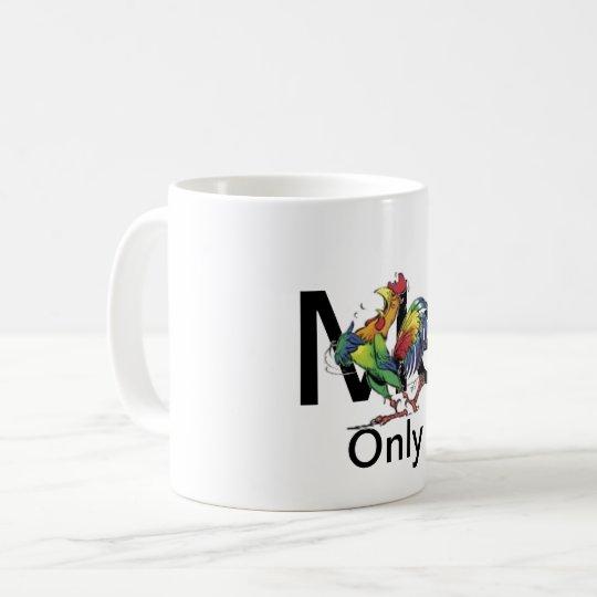 Mug Only me