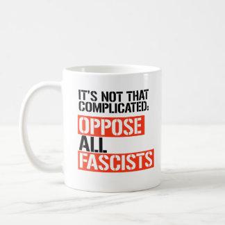 Mug Opposez-vous à tous les fascistes -