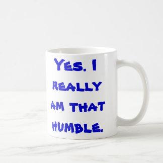 Mug Oui. Je suis vraiment celui humble