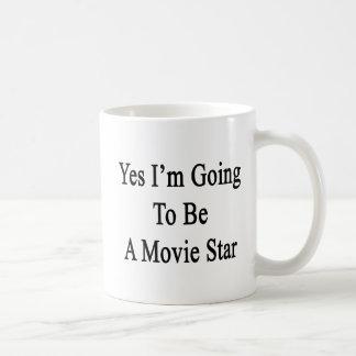 Mug Oui je vais être une star de cinéma