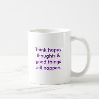 Mug Pensez que les pensées heureuses et les bonnes