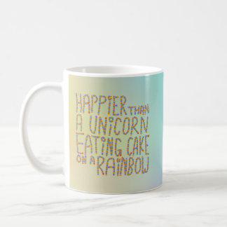 Mug Plus heureuse qu'une licorne mangeant le gâteau