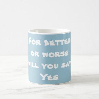 """Mug """"Pour le meilleur ou pour le pire vous direz oui """""""