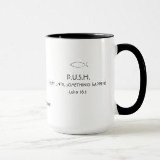 Mug POUSSEZ (priez jusqu'à ce que quelque chose se