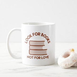 Mug Recherchez les livres, pas pour l'amour
