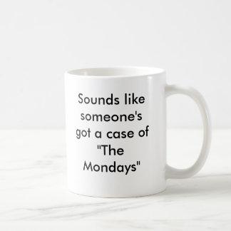 "Mug Ressemble à de quelqu'un a obtenu un cas ""du lundi"