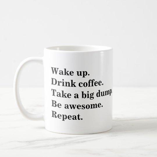 Mug Réveillez-vous. Buvez du café. Prenez une grande