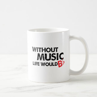 Mug Sans vie de musique B (soyez) plat
