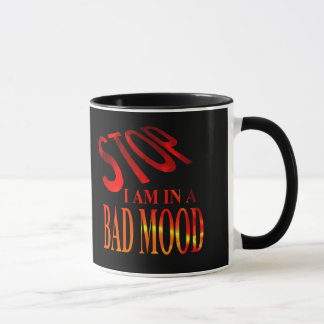 Mug SFWI - Stop I am in a bad mood