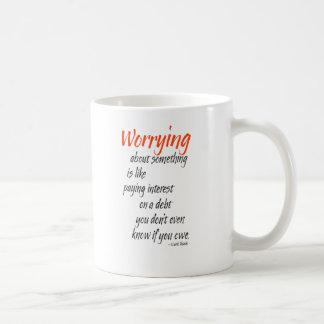 Mug S'inquiéter de quelque chose est comme payer