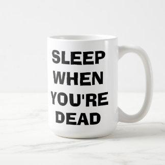 Mug Sommeil quand vous êtes morts
