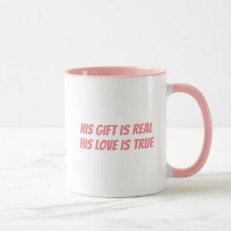 Mug Son cadeau est vrai, son amour est vrai