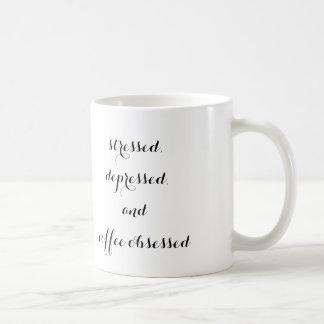 """Mug """"soumis à une contrainte, déprimé, et le café a"""