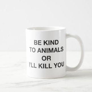 Mug Soyez aimable avec des animaux ou je vous tuerai