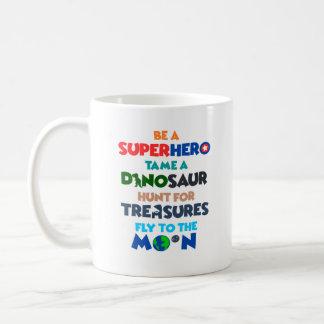 Mug Soyez un super héros apprivoisent un dinosaure