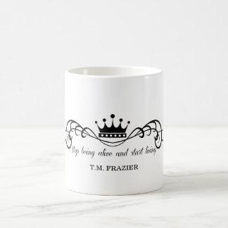 Mug T.M. Frazier - cessez d'être vivant et commencez à