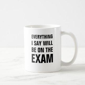 Mug Tout que je dis sera sur l'examen