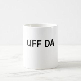 MUG UFF DA
