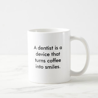 Mug Un dentiste est un dispositif qui transforme le