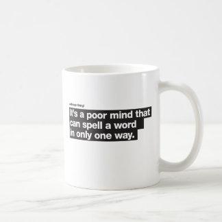 Mug Un esprit pauvre - une chose de conception
