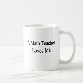Mug Un professeur de maths m'aime