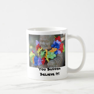 Mug Vous Bouddha le croyez !
