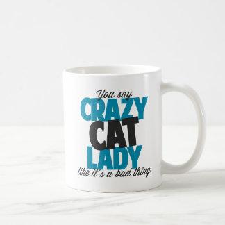 Mug Vous dites la dame folle de chat comme le son une