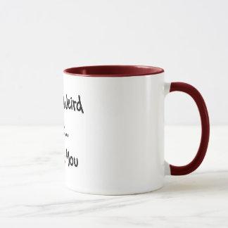 Mug VOUS êtes ÉTRANGES MAIS JE T'AIME