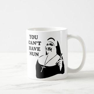 Mug Vous ne pouvez pas avoir la nonne