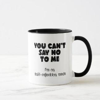 Mug Vous ne pouvez pas dire non à moi. Je suis sur des