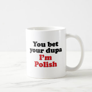 Mug Vous pariez votre Dupa que je suis polonais
