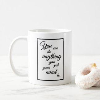 """Mug """"Vous pouvez faire quelque chose que vous mettez"""