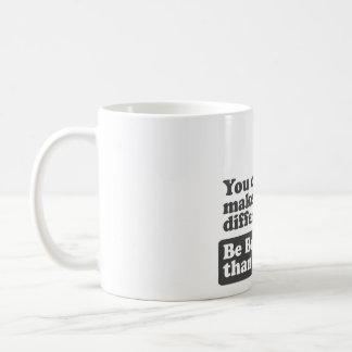 Mug Vous pouvez faire une différence : Soyez meilleur