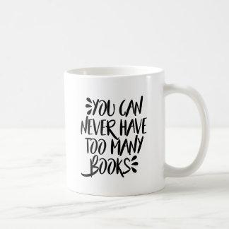 Mug Vous pouvez ne jamais avoir trop de livres