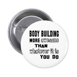 Musculation plus impressionnante que celui que ce badge rond 5 cm