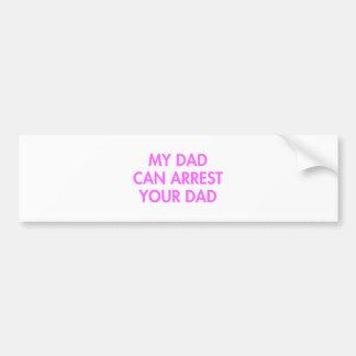 my-dad-can-arrest-your-dad-2-fut-pink.png adhésif pour voiture