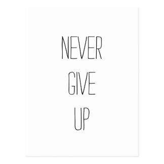 """""""N'abandonnez jamais. """"Citation de motivation Cartes Postales"""