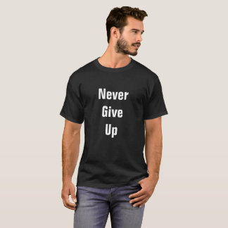 N'abandonnez jamais le T-shirt court des hommes de