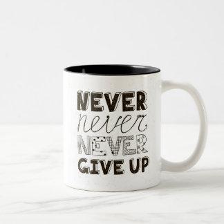 N'abandonnez jamais tasse 2 couleurs