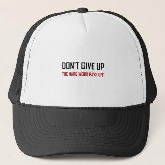 N'abandonnez pas le dur labeur éponge casquette