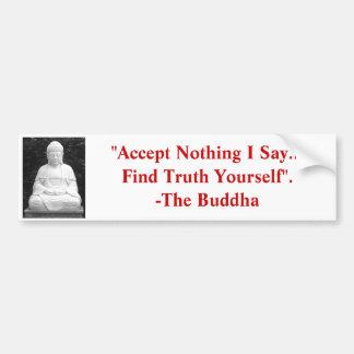 """""""N'acceptez rien que je dis, trouvez la vérité vou Autocollant Pour Voiture"""