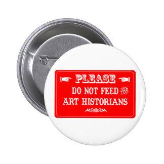 N'alimentez pas les historiens d'art badges