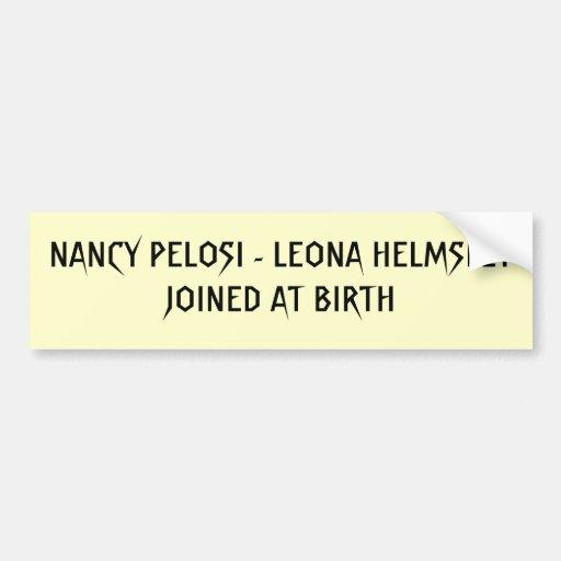 NANCY PELOSI - LEONA HELMSLEYJOINED À LA NAISSANCE ADHÉSIFS POUR VOITURE