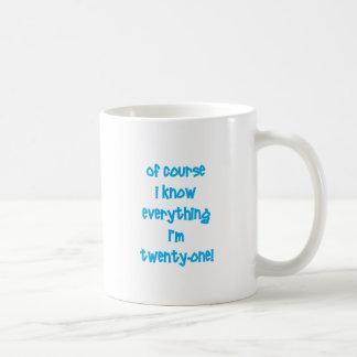 Naturellement je sais que tout j'ai 21 ans ! mug