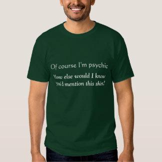 Naturellement je suis psychique t-shirts