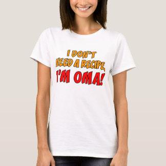 N'ayez pas besoin d'une recette Oma T-shirt