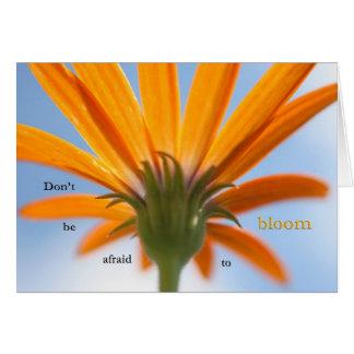 N'ayez pas peur pour fleurir carte