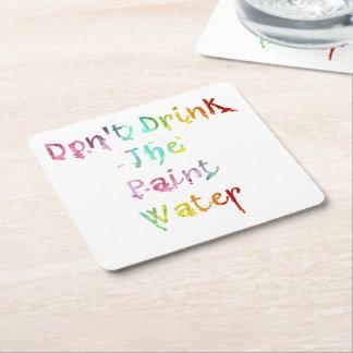 Ne buvez pas l'eau de peinture dessous-de-verre carré en papier