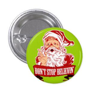 Ne cessez pas de croire au Père Noël Badge Rond 2,50 Cm