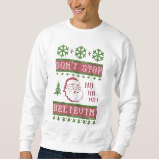 Ne cessez pas de croire Noël laid de Père Noël Sweatshirt